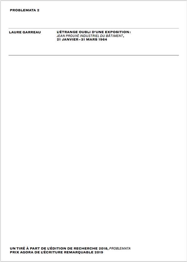 L'ETRANGE OUBLI D'UNE EXPOSITION : JEAN PROUVE INDUSTRIEL DU BATIMENT 21 JANVIER 31 MARS 1964 /FRANC