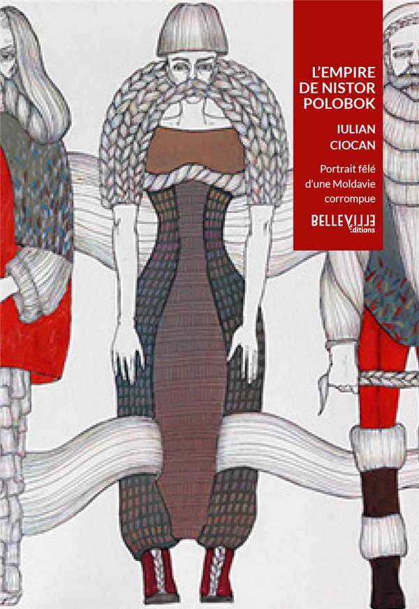 L'EMPIRE DE NISTOR POLOBOK - PORTRAIT FELE D'UNE MOLDAVIE CORROMPUE