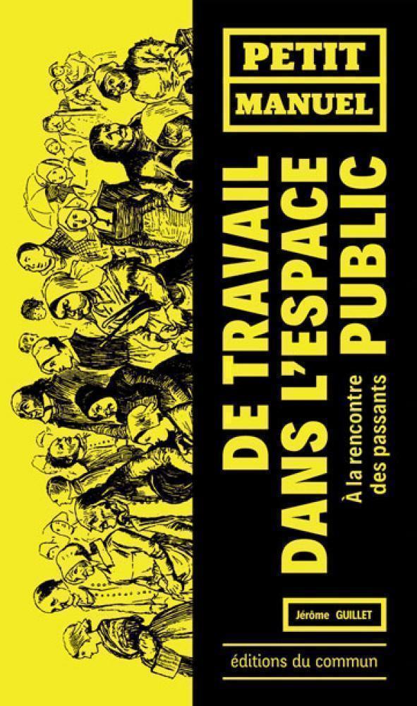 PETIT MANUEL DE TRAVAIL DANS L'ESPACE PUBLIC - A LA RENCONTRE DES PASSANTS