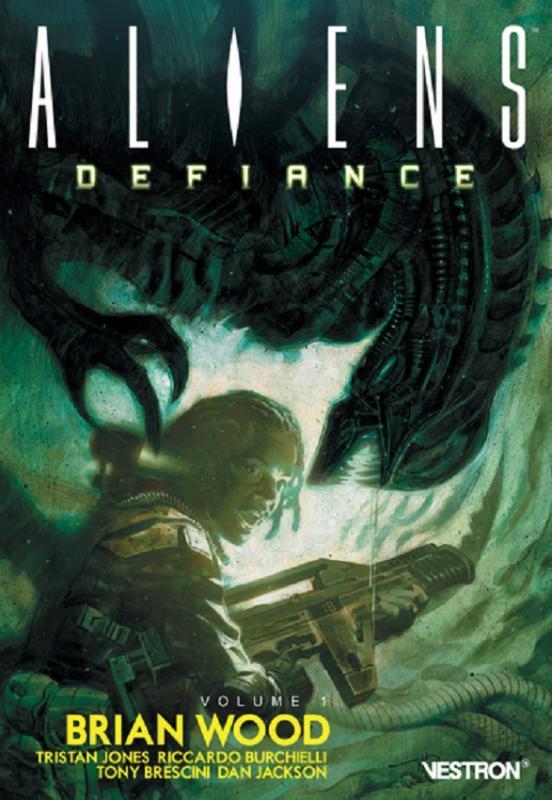 BRIAN WOOD - ALIENS : DEFIANCE, VOLUME 1