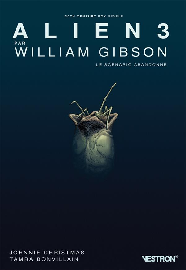 ALIEN 3 PAR WILLIAM GIBSON, LE SCENARIO ABANDONNE