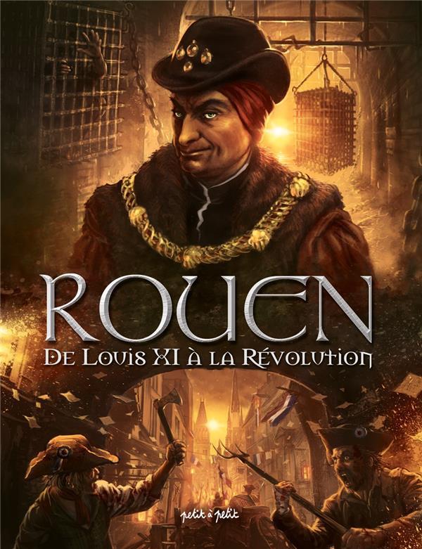 ROUEN EN BD - ROUEN T3 DE LOUIS XI A LA REVOLUTION