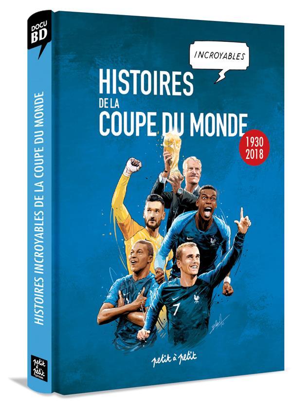 HIST. INCROYA COUPE MONDE FOOT - HISTOIRES INCROYABLES DE LA COUPE DU MONDE DE FOOTBALL EN BD (VERSI