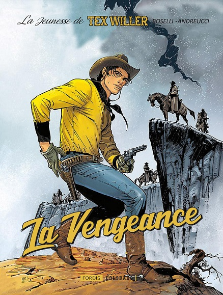 LA JEUNESSE DE TEX WILLER T.1 - LA VENGEANCE