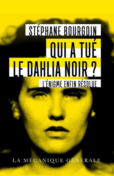 QUI A TUE LE DAHLIA NOIR ? - POCHE