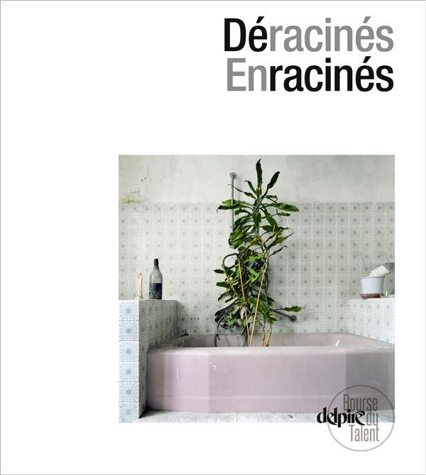 DERACINES - ENRACINES