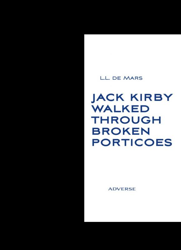 JACK KIRBY WALKED TROUGH BROKEN PORTICOES