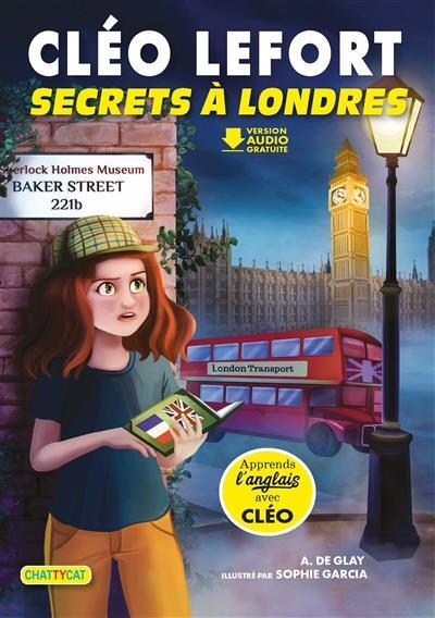 CLEO LEFORT : SECRETS A LONDRES