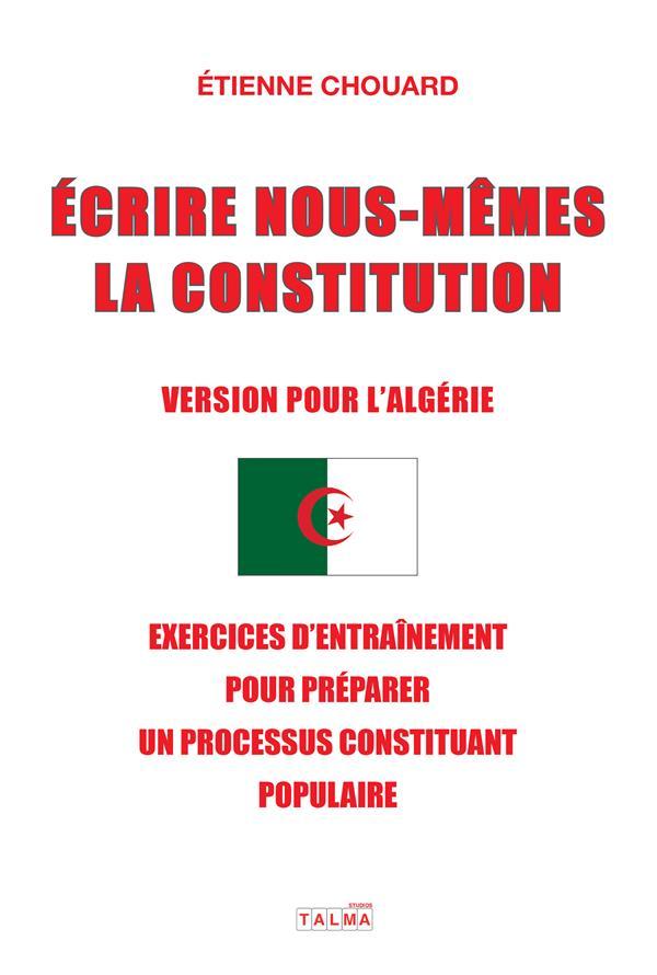 ECRIRE NOUS-MEMES LA CONSTITUTION (VERSION POUR L'ALGERIE) - EXERCICES D'ENTRAINEMENT POUR PREPARER