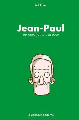 JEAN-PAUL NE PERD JAMAIS LA FACE