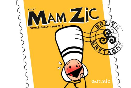 MAM ZIC - COMPLETEMENT TIMBREE (TOME 1)