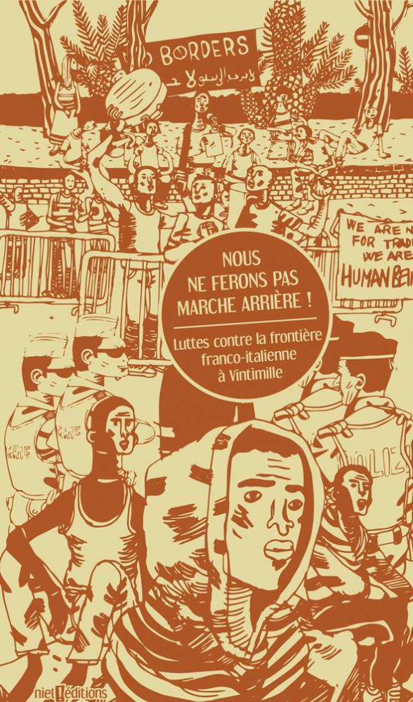 NOUS NE FERONS PAS MARCHE ARRIERE ! - LUTTES CONTRE LA FRONTIERE FRANCO-ITALIENNE A VINTIMILLE