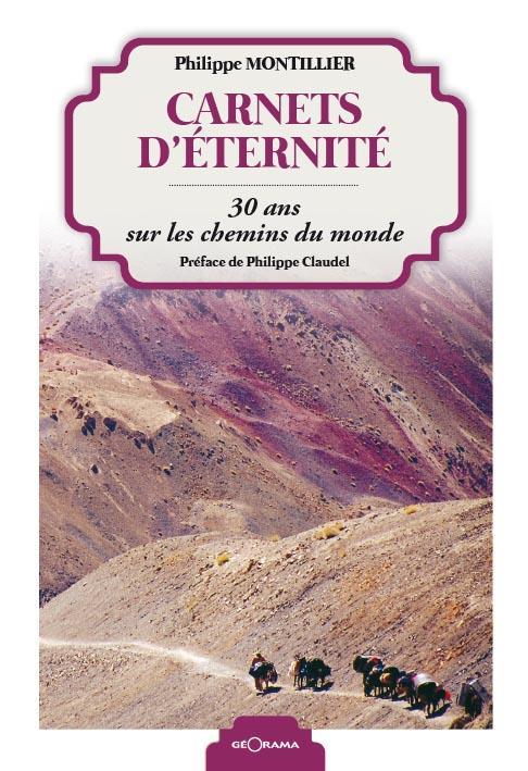 CARNETS D'ETERNITE - 30 ANS SUR LES CHEMINS DU MONDE