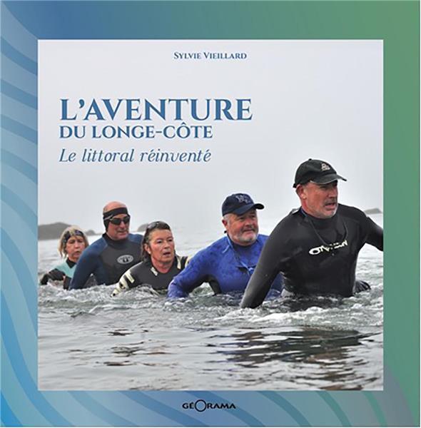 L'AVENTURE DU LONGE-COTE LE LITTORAL REINVENTE