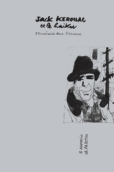 JACK KEROUAC ET LE HAIKU - ITINERAIRE DE L'ERRANCE