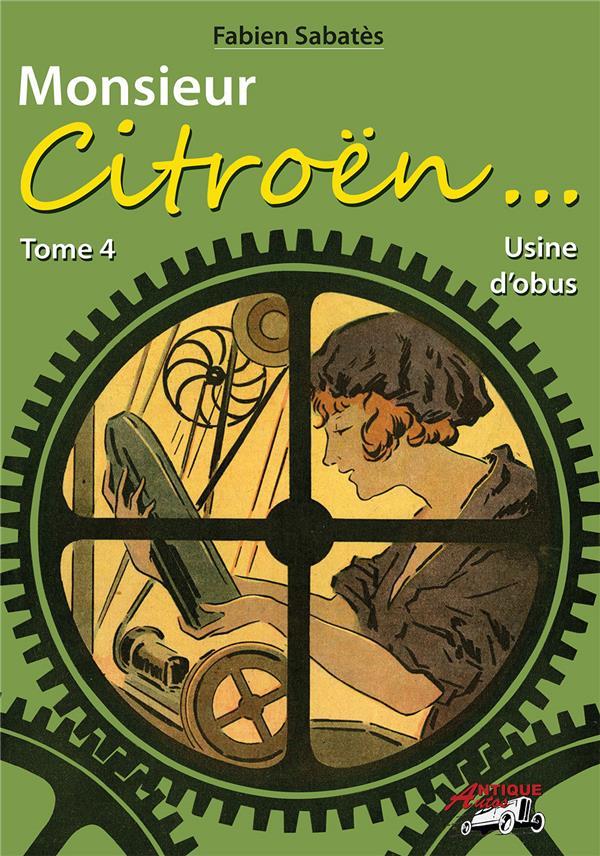 MONSIEUR CITROEN - USINE D'OBUS - T4