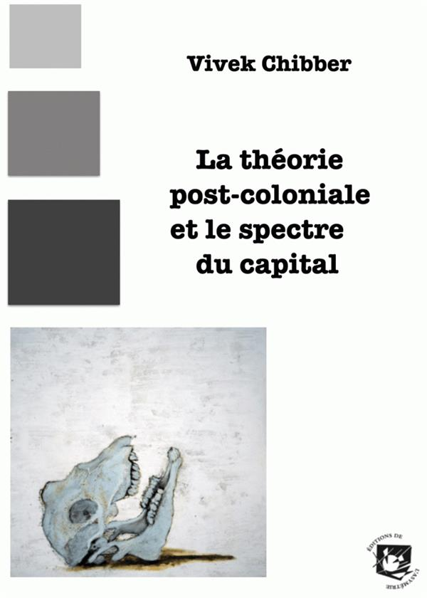 THEORIE POST-COLONIALE ET LE SPECTRE DU CAPITAL (LA)
