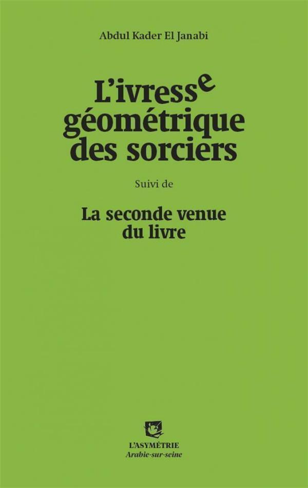IVRESSE GEOMETRIQUE DES SORCIERS (L') - LA SECONDE VENUE DU LIVRE