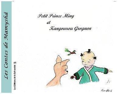 LES CONTES DE MAMYSHA N 7 PETIT PRINCE MING ET KANGOUROU GROGNON