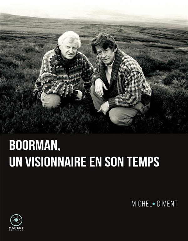 JOHN BOORMAN, UN VISIONNAIRE EN SON TEMPS