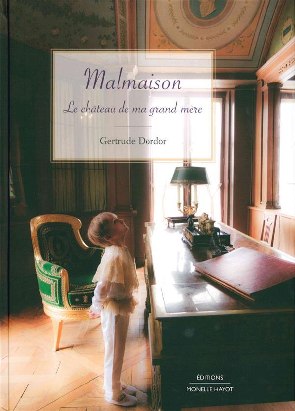 MALMAISON, LE CHATEAU DE MA GRAND-MERE