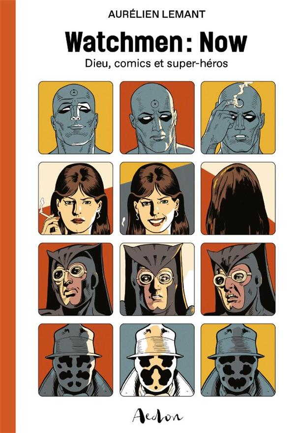 WATCHMEN : NOW - DIEU, COMICS ET SUPER-HEROS