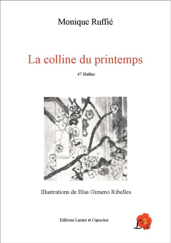 LA COLLINE DU PRINTEMPS - 47 HAIKUS