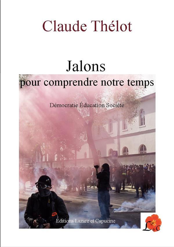 JALONS POUR COMPRENDRE NOTRE TEMPS - DEMOCRATIE EDUCATION SOCIETE