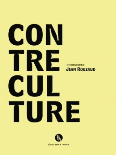 CONTRE-CULTURE - CHRONIQUES DE JEAN ROUZAUD