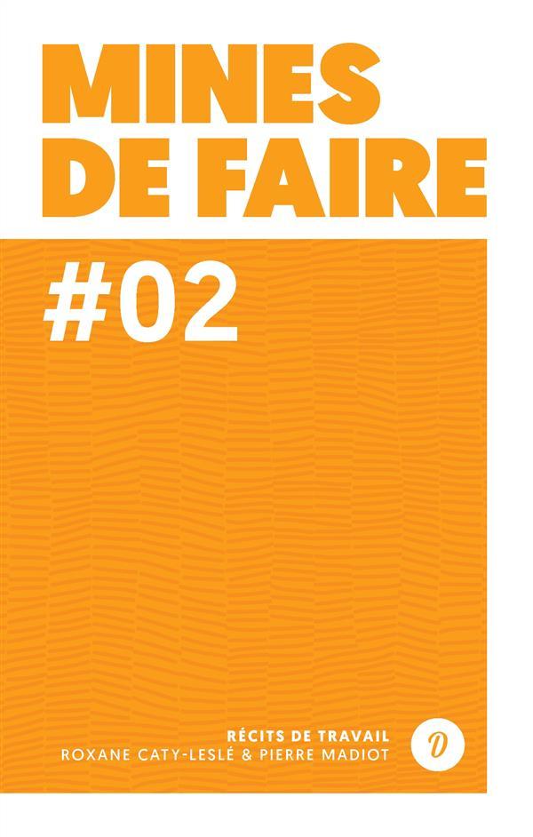 MINES DE FAIRE 2 - RECITS DU TRAVAIL