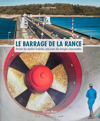 LE BARRAGE DE LA RANCE. HERITIER DES MOULINS A MAR