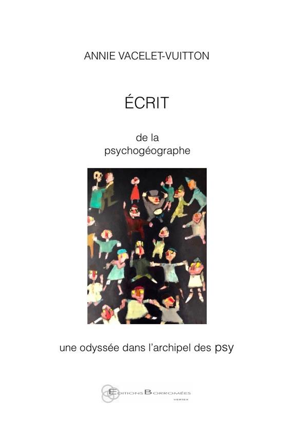 ECRIT DE LA PSYCHOGEOGRAPHE - UNE ODYSSEE DANS L'ARCHIPEL DES PSY