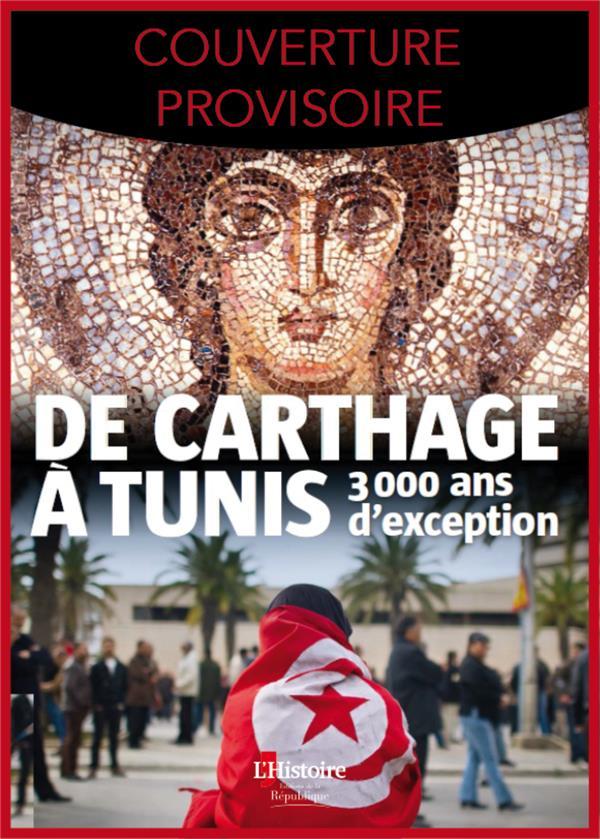 DE CARTHAGE A TUNIS, 3000 ANS D'EXCEPTION