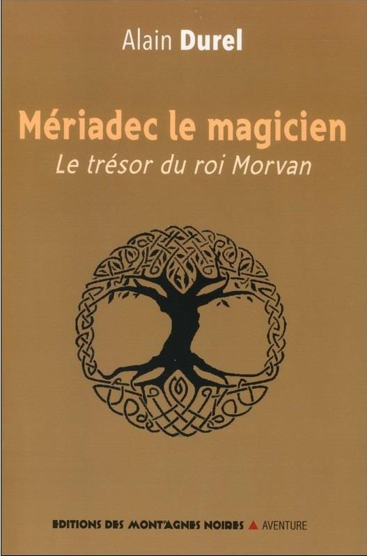 MERIADEC LE MAGICIEN - LES TRESOR DU ROI MORVAN