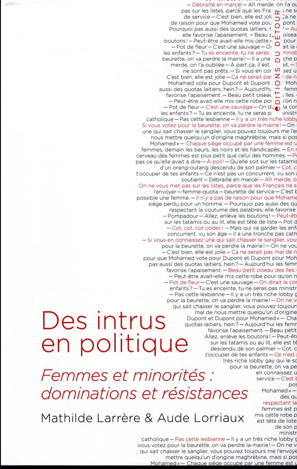 DES INTRUS EN POLITIQUE - FEMMES ET MINORITES : DOMINATIONS ET RESISTANCES