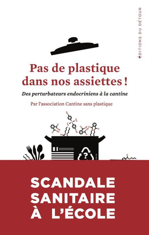 PAS DE PLASTIQUE DANS NOS ASSIETTES - DES PERTURBATEURS ENDOCRINIENS A LA CANTINE