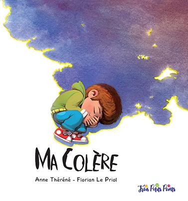 MA COLERE (ILLUSTRE PAR FLORIAN LE PRIOL )