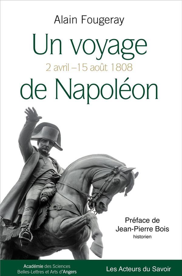 UN VOYAGE DE NAPOLEON : DU 2 AVRIL AU 15 AOUT 1808