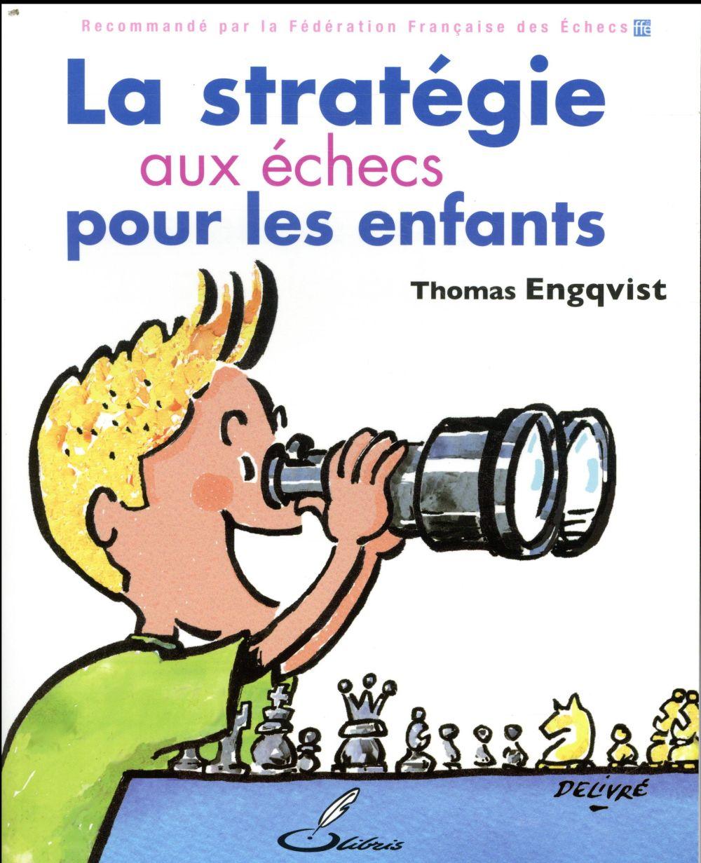LA STRATEGIE AUX ECHECS POUR LES ENFANTS