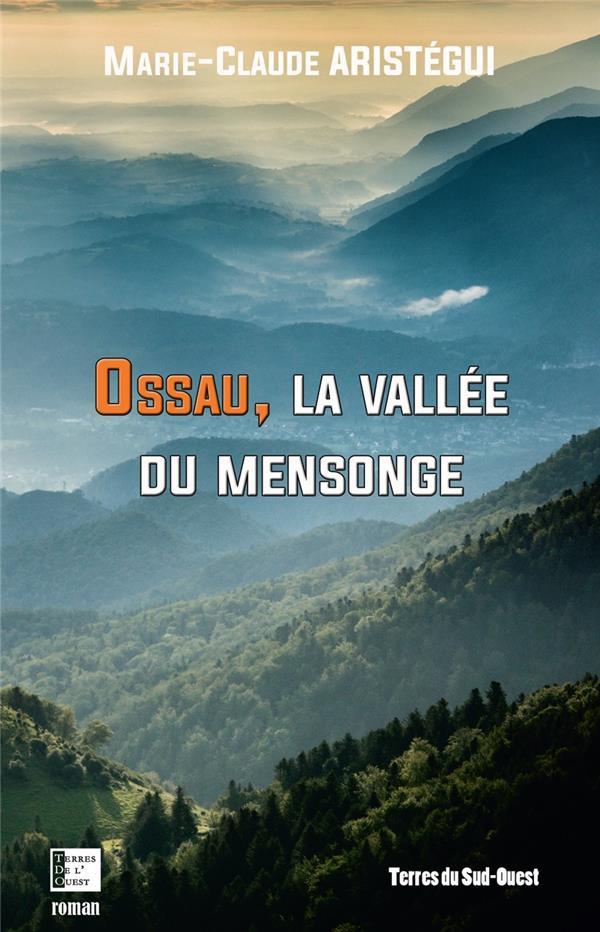 OSSAU LA VALLEE DU MENSONGE