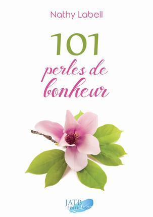 101 PERLES DE BONHEUR - VIVRE POUR LE MEILLEUR