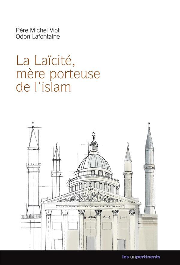 LAICITE MERE PORTEUSE DE L'ISLAM (LA)