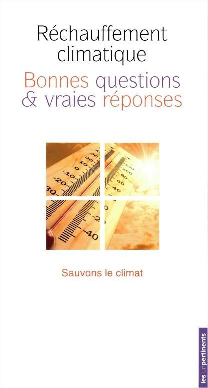 RECHAUFFEMENT CLIMATIQUE - BONNES QUESTIONS & VRAIES REPONSES