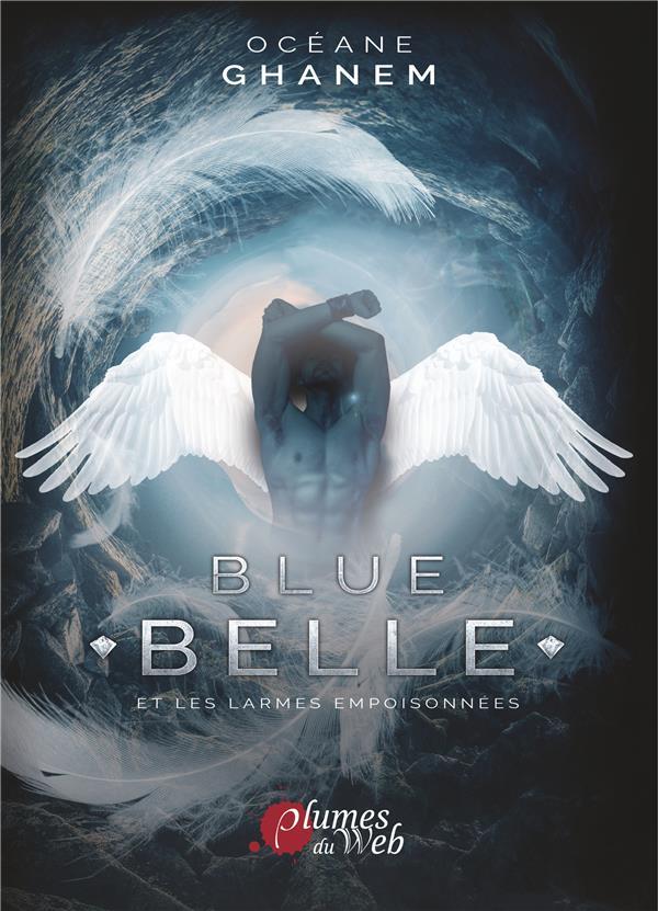 BLUE BELLE ET LES LARMES EMPOISONNEES TOME 1, FORMAT 15,5X22