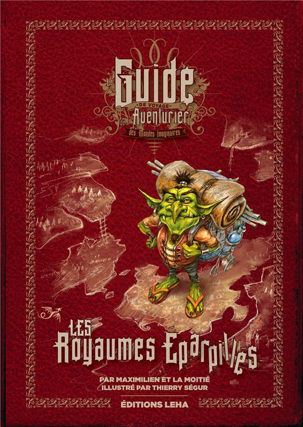 LES ROYAUMES EPARPILLES, GUIDE DE VOYAGE DE L'AVENTURIER DES MONDES IMAGINAIRES