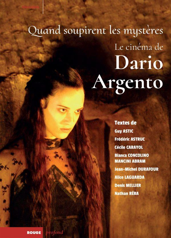 QUAND SOUPIRENT LES MYSTERES. LE CINEMA DE DARIO ARGENTO