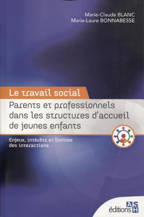 PARENTS ET PROFESSIONNELS DANS LES STRUCTURES D'ACCUEIL DE JEUNES ENFANTS - ENJEUX, INTERETS ET LIMI