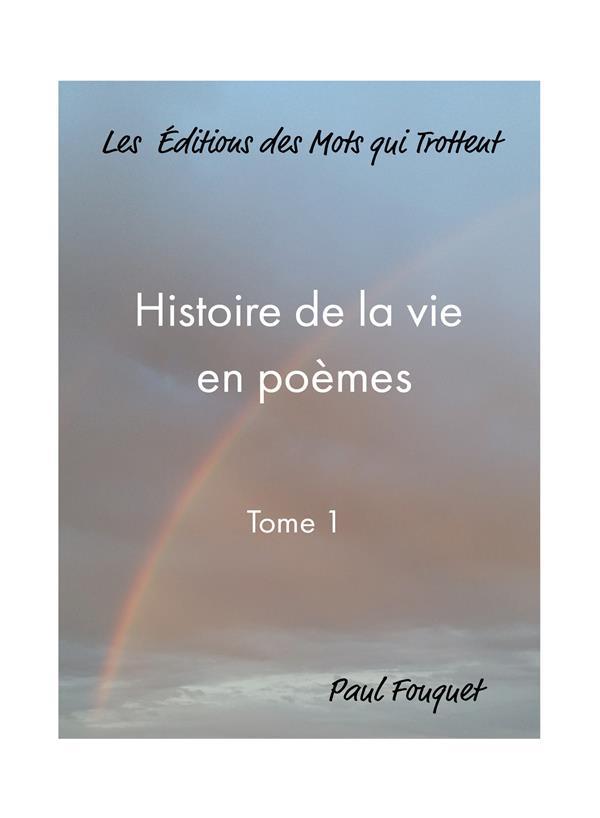 HISTOIRE DE LA VIE EN POEMES - TOME 1