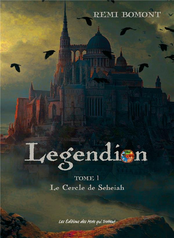 LEGENDION, LE CERCLE DE SEHEIAH, VOL. 1