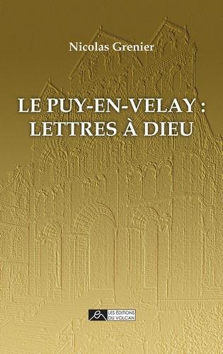 LE PUY-EN-VELAY : LETTRES A DIEU